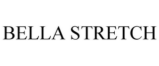 mark for BELLA STRETCH, trademark #77683552