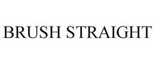 mark for BRUSH STRAIGHT, trademark #77684418