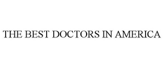 mark for THE BEST DOCTORS IN AMERICA, trademark #77684671