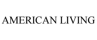 mark for AMERICAN LIVING, trademark #77686470