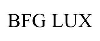 mark for BFG LUX, trademark #77690560