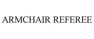 mark for ARMCHAIR REFEREE, trademark #77691553