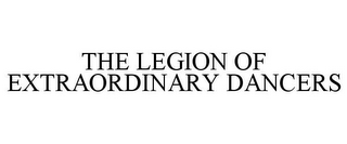 mark for THE LEGION OF EXTRAORDINARY DANCERS, trademark #77692335