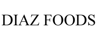 mark for DIAZ FOODS, trademark #77692823