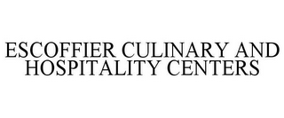 mark for ESCOFFIER CULINARY AND HOSPITALITY CENTERS, trademark #77693221