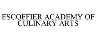 mark for ESCOFFIER ACADEMY OF CULINARY ARTS, trademark #77693226