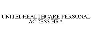 mark for UNITEDHEALTHCARE PERSONAL ACCESS HRA, trademark #77694256