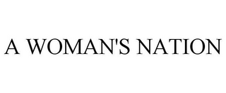 mark for A WOMAN'S NATION, trademark #77696097