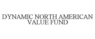 mark for DYNAMIC NORTH AMERICAN VALUE FUND, trademark #77697738