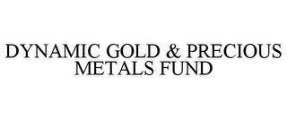 mark for DYNAMIC GOLD & PRECIOUS METALS FUND, trademark #77697745