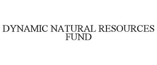 mark for DYNAMIC NATURAL RESOURCES FUND, trademark #77698931