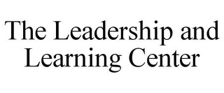 mark for THE LEADERSHIP AND LEARNING CENTER, trademark #77699361