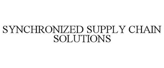 mark for SYNCHRONIZED SUPPLY CHAIN SOLUTIONS, trademark #77706928