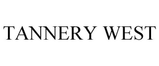 mark for TANNERY WEST, trademark #77707537