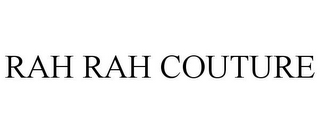 mark for RAH RAH COUTURE, trademark #77711548