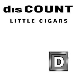 mark for DIS COUNT LITTLE CIGARS D, trademark #77714718
