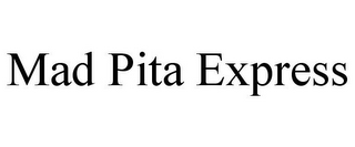 mark for MAD PITA EXPRESS, trademark #77718016