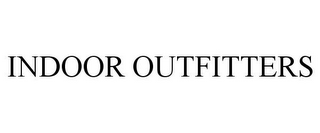 mark for INDOOR OUTFITTERS, trademark #77719435