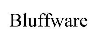 mark for BLUFFWARE, trademark #77719482