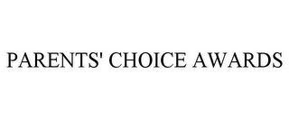 mark for PARENTS' CHOICE AWARDS, trademark #77719578