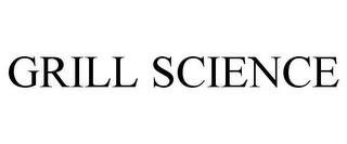 mark for GRILL SCIENCE, trademark #77719868