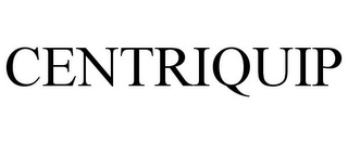 mark for CENTRIQUIP, trademark #77719880