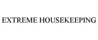 mark for EXTREME HOUSEKEEPING, trademark #77719970