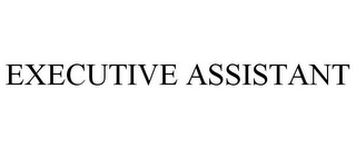 mark for EXECUTIVE ASSISTANT, trademark #77726625