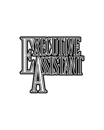 mark for EXECUTIVE ASSISTANT, trademark #77728281