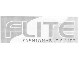 mark for FLITE - FASHIONABLE & LITE, trademark #77728583