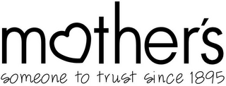 mark for MOTHER'S SOMEONE TO TRUST SINCE 1895, trademark #77731663