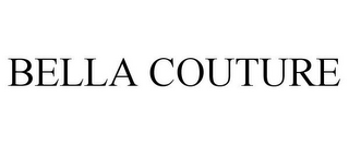 mark for BELLA COUTURE, trademark #77736270