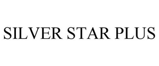 mark for SILVER STAR PLUS, trademark #77738245