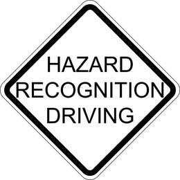 mark for HAZARD RECOGNITION DRIVING, trademark #77739574