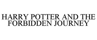 mark for HARRY POTTER AND THE FORBIDDEN JOURNEY, trademark #77740318