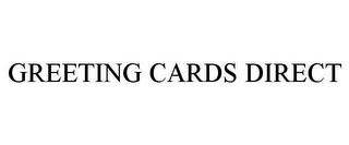 mark for GREETING CARDS DIRECT, trademark #77743173