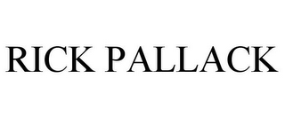 mark for RICK PALLACK, trademark #77748223