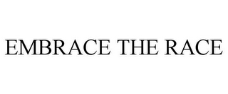 mark for EMBRACE THE RACE, trademark #77749001
