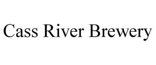 mark for CASS RIVER BREWERY, trademark #77750099