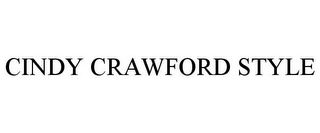 mark for CINDY CRAWFORD STYLE, trademark #77750297
