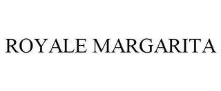 mark for ROYALE MARGARITA, trademark #77754776