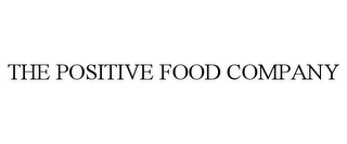 mark for THE POSITIVE FOOD COMPANY, trademark #77756527