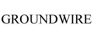 mark for GROUNDWIRE, trademark #77756843