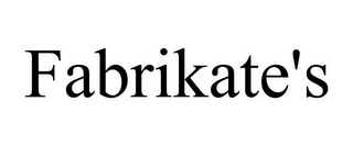 mark for FABRIKATE'S, trademark #77757998