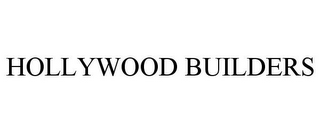 mark for HOLLYWOOD BUILDERS, trademark #77759657