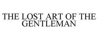mark for THE LOST ART OF THE GENTLEMAN, trademark #77766066