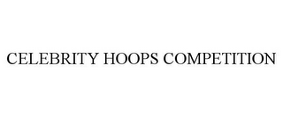 mark for CELEBRITY HOOPS COMPETITION, trademark #77766336