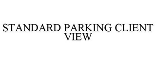 mark for STANDARD PARKING CLIENT VIEW, trademark #77767985