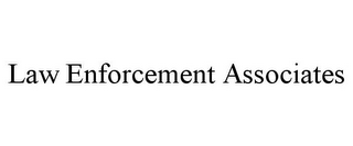 mark for LAW ENFORCEMENT ASSOCIATES, trademark #77770724