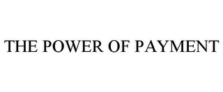 mark for THE POWER OF PAYMENT, trademark #77773505